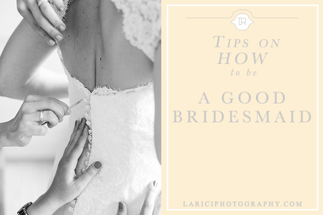 How to be a good bridesmaid - La Rici Photography Photo